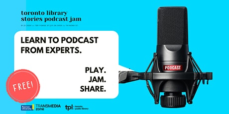Toronto Library Stories Podcast Jam tickets