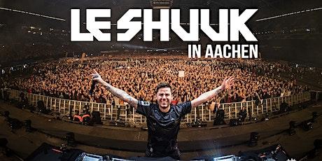 LE SHUUK in Aachen Tickets