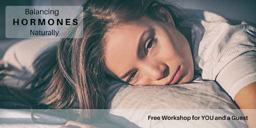 Balancing Hormones Naturally   FREE Workshop with Dr. Jeff Chamberlain, DC