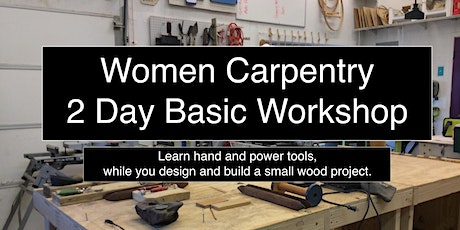 Women's Carpentry (Basic)	/ Two Day Weekend /  Sat & Sun tickets