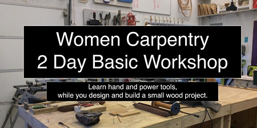 Women's Carpentry (Basic)    / Two Day Weekend /  Sat & Sun