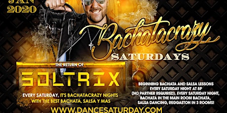 DJ Soltrix at Dance Saturdays MAIN ROOM - BachataCrazy Nights (Salsa y Mas) tickets