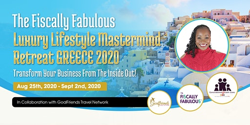 Fiscally Fabulous Luxury Lifestyle Mastermind Retreat - Greece (Athens, Santorini & Mykono) | Dr. Teresa R. Martin, Esq.