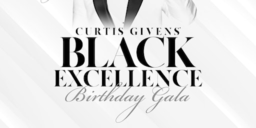Curtis Givens Black Excellence Birthday Gala
