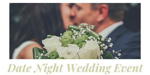Date Night Wedding Event