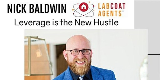 Leverage is the New Hustle with Nick Baldwin