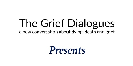 The Grief Dialogues Presents Live Well Die Well Tour Los Angeles tickets