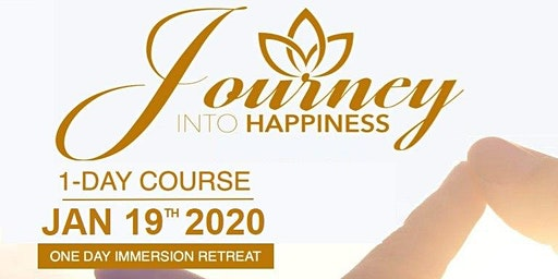 JOURNEY INTO HAPPINESS JANUARY 19, 2020