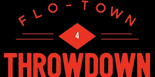 Flo-Town Throwdown 4