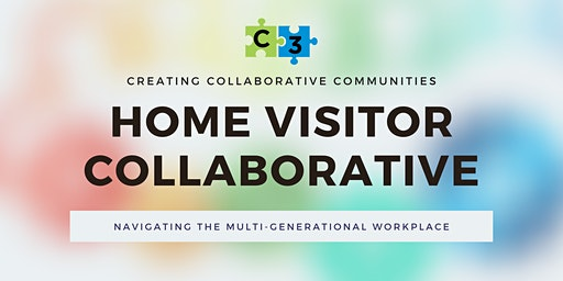 Home Visitor Collaborative - Navigating the Multi-generational Workplace