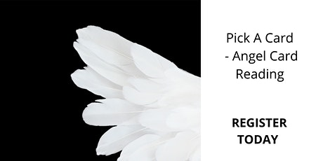Receive A Message From Your Angels - Life, Love, Money, Business - Live Angel Card Reading - Pick A Card tickets