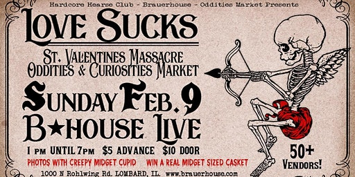 LOVE SUCKS St. Valentine's Massacre Oddities & Curiosities Market