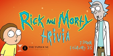 Rick & Morty Trivia - Feb 25, 7:30pm - Taphouse Coquitlam tickets
