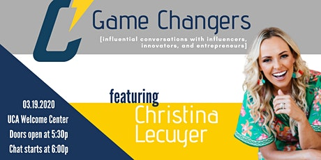 Game Changers with Christina Lecuyer tickets