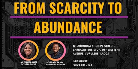 FROM SCARCITY TO ABUNDANCE tickets