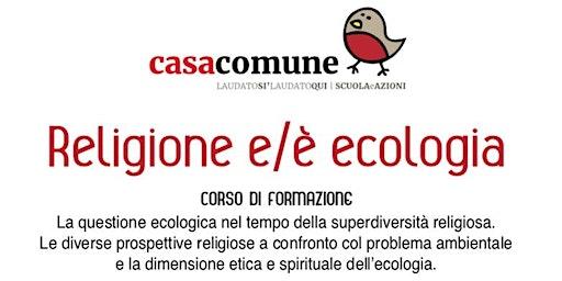 Religione e/è ecologia. Corso di formazione.