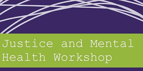 Justice and Mental Health Workshop - A Workshop for Professionals tickets