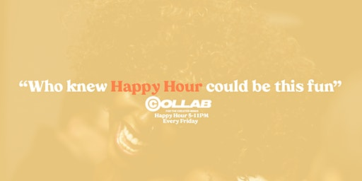 """""""COLLAB"""" A Friday Happy Hour for Creative Professionals"""