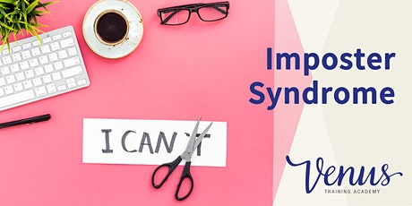 Venus Academy Wellington - Imposter Syndrome - 26th May 2020 tickets