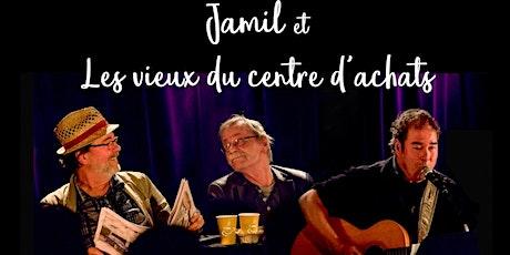Jamil et Les Vieux Du Centre d'Achats billets