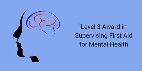 2 Day - Level 3 Award in Supervising First Aid for Mental Health tickets