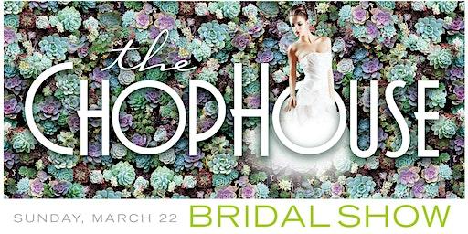 Annual ChopHouse Bridal Show