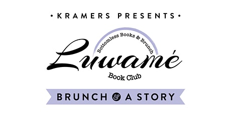 Kramers Brunch & A Story w/ Luwamé Bottomless Books and Brunch tickets