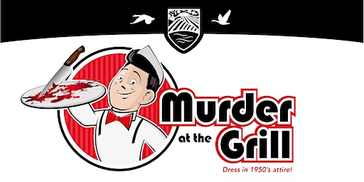 Murder Mystery Dinner: Murder at the Grill