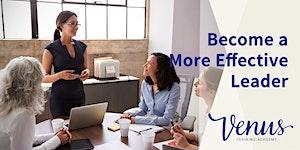 Venus Academy Virtual Become a More Effective Leader -...