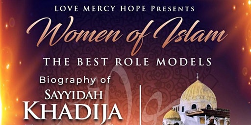 Women of Islam: Sayyidah Khadija رضي الله عنه