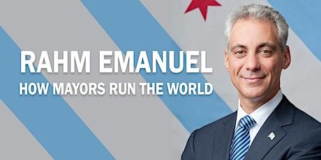 Rahm Emanuel: How Mayors Run the World tickets
