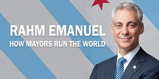 Rahm Emanuel: How Mayors Run the World