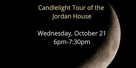 Night at the Museum- Candlelight Tour of the Jordan House tickets