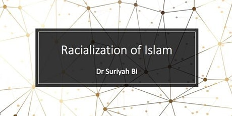 Racialisation of Islam: Public Lecture Series tickets