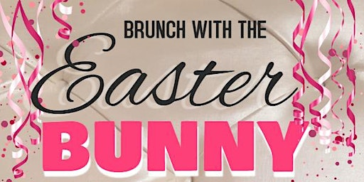 Brunch w/the Easter Bunny!