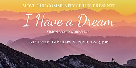 I Have a Dream: Vision Board Workshop tickets