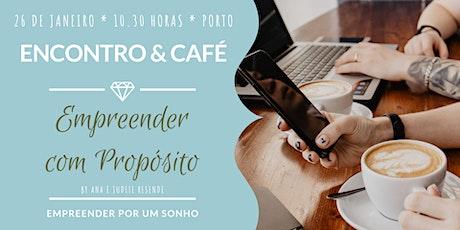 Empreender com Propósito no Porto - Encontro & Café bilhetes