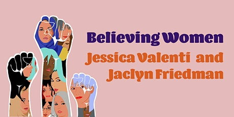 Believing Women: Jessica Valenti and Jaclyn Friedman  tickets