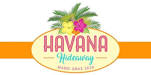 Mardi Gras 2020: Havana Hideaway