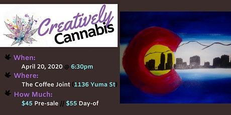 Creatively Cannabis: Tokes & Brushstrokes @ The Coffee Joint 4/20/20 630PM tickets