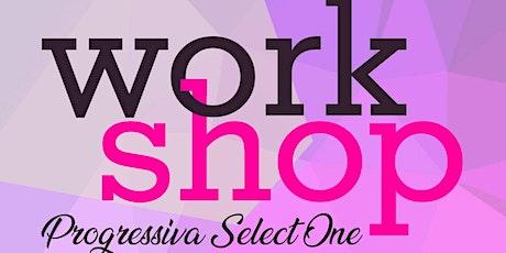 Workshop Progressiva Select One tickets