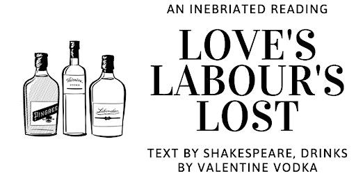 Love's Labour's Lost at Valentine Vodka