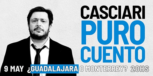 HERNÁN CASCIARI, «PURO CUENTO» — SÁB 9 MAYO, Guadalajara (MX)