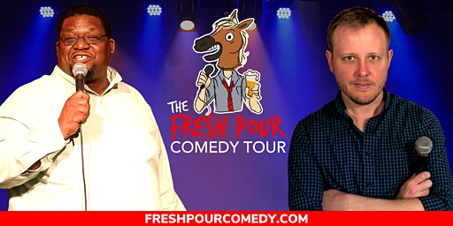 The Fresh Pour Comedy Tour at Tin Roof Brewing
