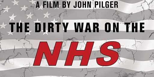 The Dirty War on the NHS - John Pilger