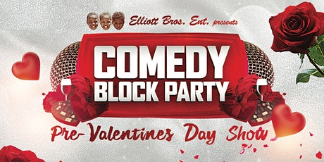 """Elliott Brothers Ent presents Comedy Block Party """"Pre-Valentines Show"""" tickets"""