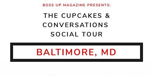 Cupcakes & Conversations: Baltimore