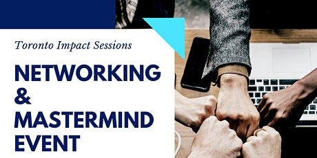 Networking & Mastermind Event: Toronto Impact Sessions #3 tickets