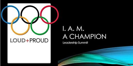 Keystone Leadership Summit - I.  A.M.  a Champion