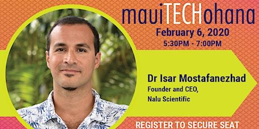 Maui TechOhana   Dr. Isar Mostafanezhad